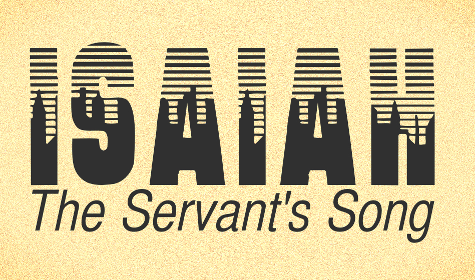Isaiah: The Servant Songs
