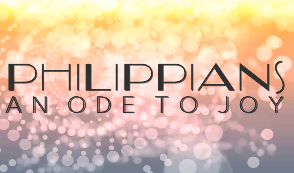 Philippians: An Ode to Joy